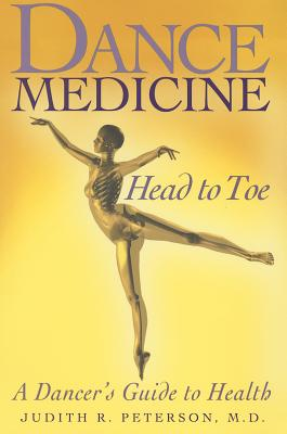 Dance Medicine - Head to Toe By Peterson, Judith R., M.d.